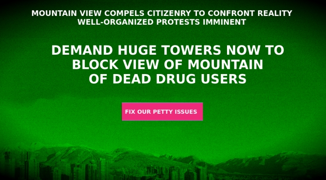 Residents Demand Immediate Construction of Huge Towers When Unobstructed View Reveals Mountains To Be Gigantic Heap of Drug-User Corpses